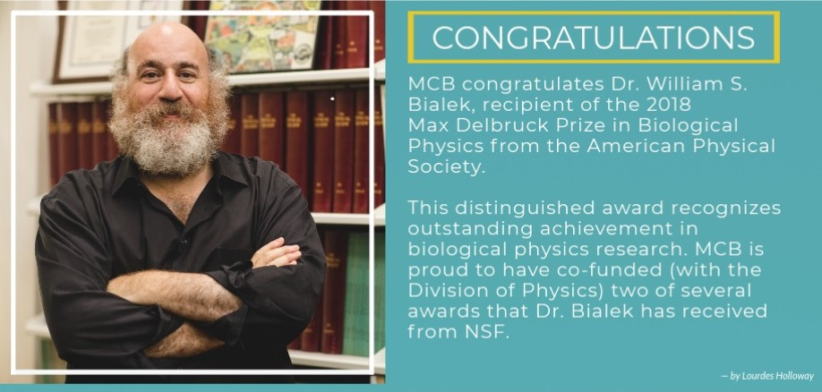 MCB congratulates Dr Wm S Bialek for winning the 2018 Max Delbruck Prize in Biological Physics
