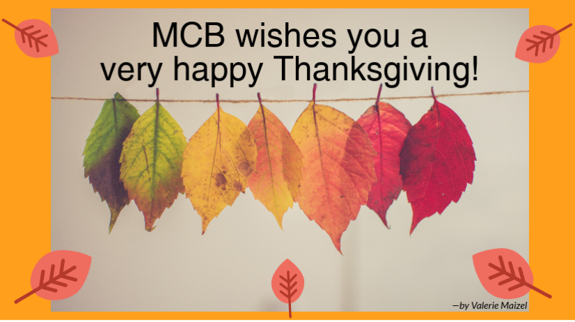 MCB wishes you a very happy Thanksgiving!